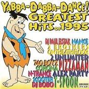 Yabba-Dabba-Dance! Greatest Hits of 1995