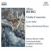 BERG, A.: Violin Concerto / Lyric Suite / 3 Orchestral Pieces