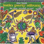 The Best Latin Party Album in the World... Ever!