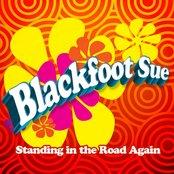 Blackfoot Sue: Standing in the Road Again