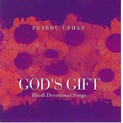 Prabhu Uphar - God's Gift: Hindi Devotional Songs