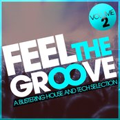 Feel the Groove (A Blistering House and Tech Selection, Vol.2)