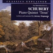 "Classics Explained: Schubert Piano Quintet ""Trout"" (Written and Narrated by Jeremy Siepmann) (disc 2)"