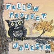 Jonesin'/Fellow Project- Split 7''