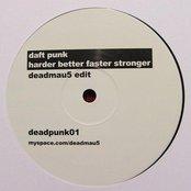 Harder Better Faster Stronger (Deadmau5 Edit)