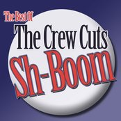 Sh-Boom - The Best Of The Crew Cuts