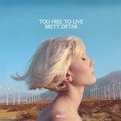 Too Free to Live