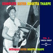 Complete Intégrale Sister Rosetta Tharpe, Vol. 5 (1953-1957)