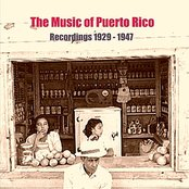 The Music of Puerto Rico / Recordings 1929 - 1947