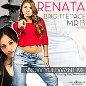 I Know You Want Me (feat. Brigitte Pace & MR. B)