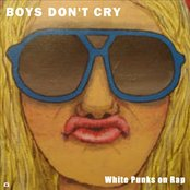 White Punks On Rap: A History Of Boys Don't Cry 1983-1999