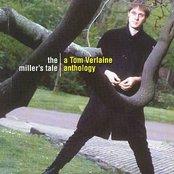 The Miller's Tale: A Tom Verlaine Anthology