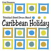 K-tel Presents Trinidad Steel Drum Band - Caribbean Holiday