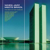 When Jazz Meets Brazil - The Best Of Two Worlds