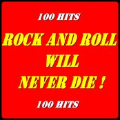 Rock and Roll Will Never Die! (100 Hits)
