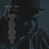 Bury Me Ft. Lecrae