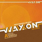 Nightmares On Wax presents WAX ON records