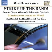 Strike Up The Band! - Marches around the World