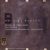 Répons / Dialogue de l'ombre double (Ensemble Intercontemporain feat. conductor: Pierre Boulez)