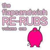 The Flapsandwich Re-Rubs Vol. 1