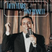 Fifty Years - The Artistry Of Tony Bennett
