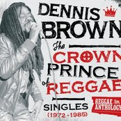 Reggae Anthology: Dennis Brown - Crown Prince of Reggae - Singles