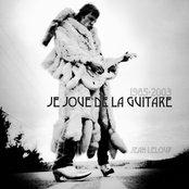 Je joue de la guitare (1985-2003)