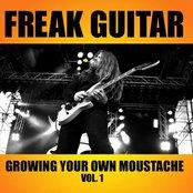 Freak Guitar: Growing Your Own Moustache, Volume 1