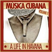Música Cubana - A Life In Havana, Vol. 1