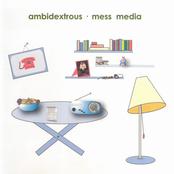 Ambidextrous - Mess Media