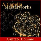 A Capella Masterworks: Cantate Domino