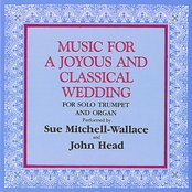 Music for a Joyous and Classical Wedding (For Solo Trumpet and Organ)