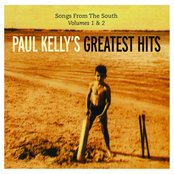 Paul Kelly's Greatest Hits: Songs From The South: Volume 1 & 2