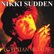 album Egyptian Roads by Nikki Sudden