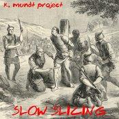 Slow Slicing