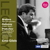 Brahms: Piano Concerto No. 2 - Debussy: Images, Book 1 - Prokofiev: Piano Sonata No. 3 - Visions fugitives