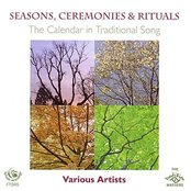 Seasons, Ceremonies & Rituals: The Calendar In Traditional Song