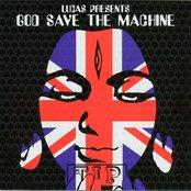 God Save The Machine