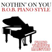 Nothin' On You (B.O.B. Piano Style)