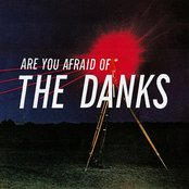 Are You Afraid Of The Danks