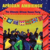 African Ambience-The Ultimate African Dance Party