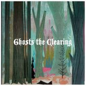 Ghosts the Clearing