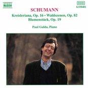 Schumann, R.: Kreisleriana / Waldszenen / Blumenstuck