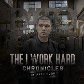 The I Work Hard Chronicles