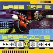 Bass Trip 2: Breakzone