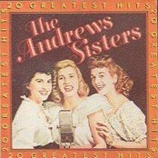 The Andrews Sisters 20 Greatest Hits