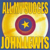 All My Succes - John Lewis