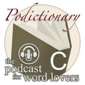podictionary - the podcast for word lovers - C words