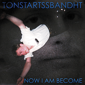 album Now I Am Become by Tonstartssbandht