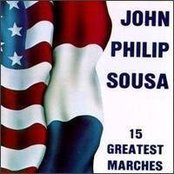 15 Greatest Marches of John Phillip Sousa